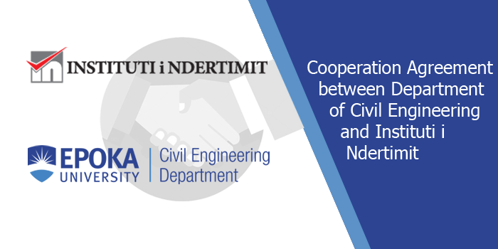 Department of Civil Engineering of Epoka University signs the agreement with INSTITUTI I NDERTIMIT Tirane