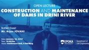 Construction and Maintenance of Dams in Drini River