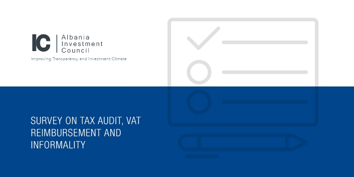 Albanian Investment Council: Survey on Tax Audit, VAT Reimbursement and Informality