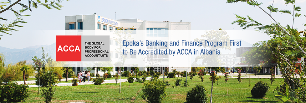 Epoka's Banking and Finance Program First to Be Accredited by ACCA in Albania